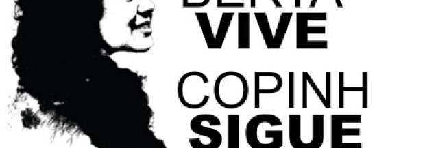 "Convocatoria del COPINH a la jornada ""Berta Vive, el COPINH sigue"""
